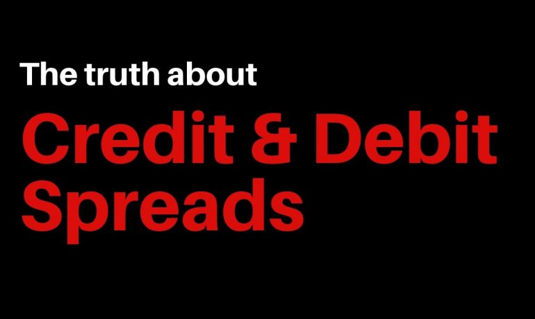 The Truth: What you need to know about Vertical Credit and Debit Spreads