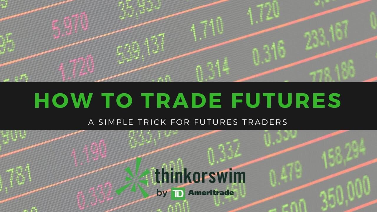 How to Trade Futures - ThinkorSwim