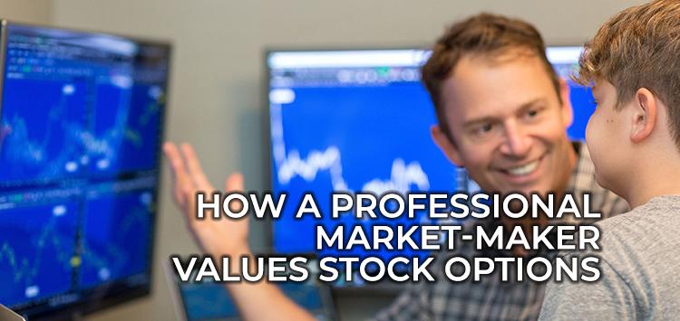 How a Professional Market-Maker Values Stock Options
