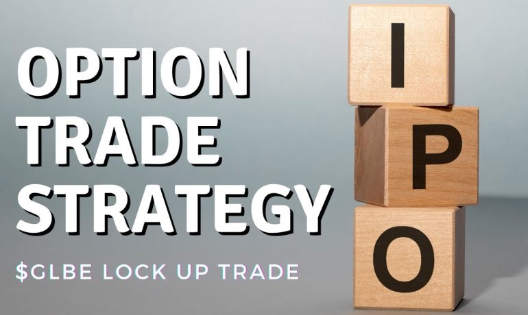 Options Trade Strategy - $GLBE Lock Up Trade